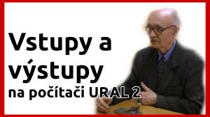 Vstupy a výstupy na počítači URAL 2